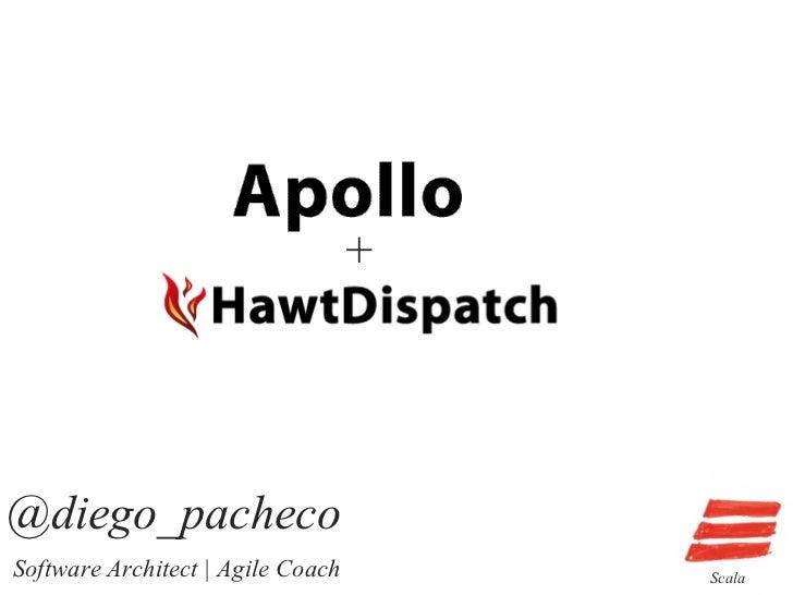 +@diego_pachecoSoftware Architect   Agile Coach       Scala