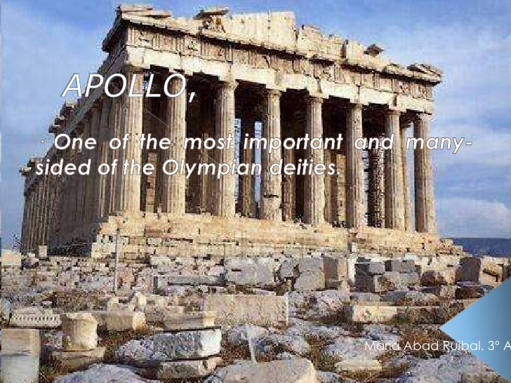 APOLLO,  <br />· One of themostimportant and many-sided of theOlympiandeities.<br />María Abad Ruibal. 3º A<br />