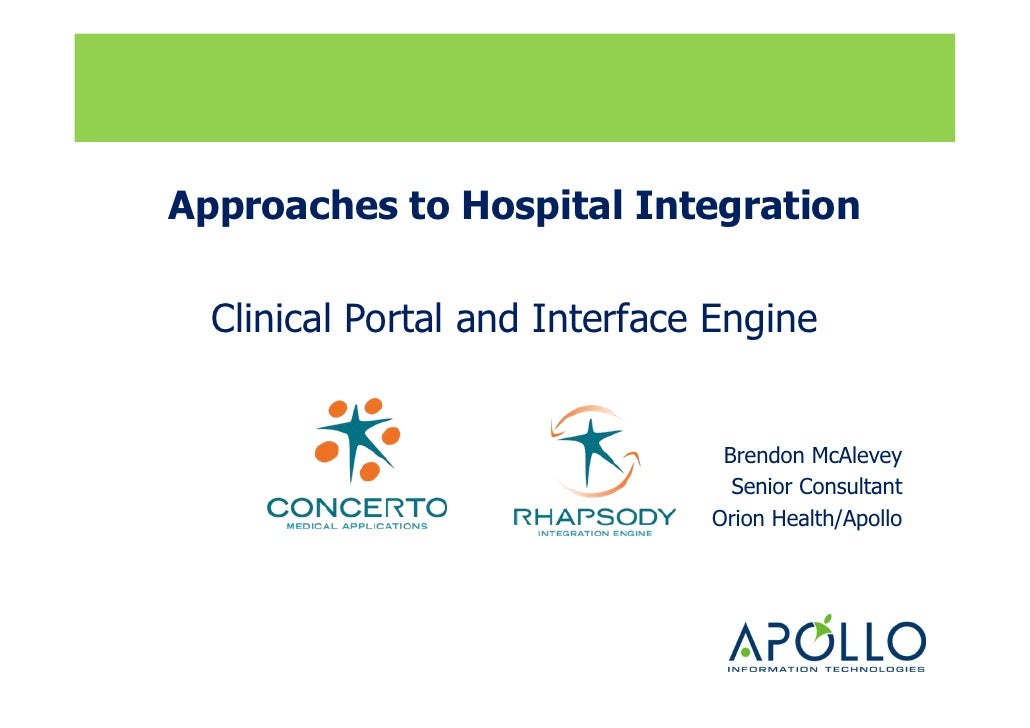 Approaches to Hospital Integration  Clinical Portal and Interface Engine                                Brendon McAlevey  ...
