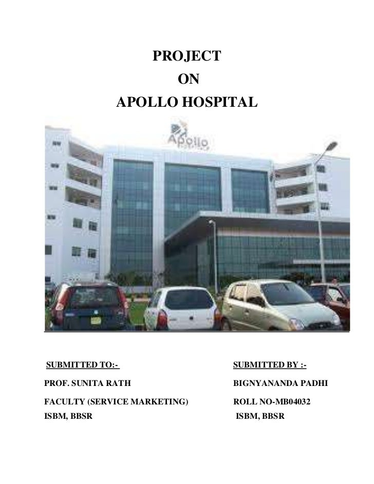 PROJECT                         ON              APOLLO HOSPITALSUBMITTED TO:-                SUBMITTED BY :-PROF. SUNITA R...