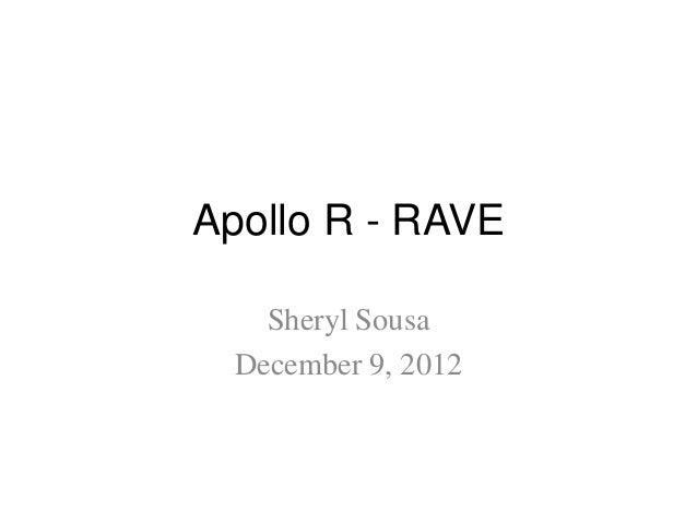 Apollo R - RAVE    Sheryl Sousa  December 9, 2012