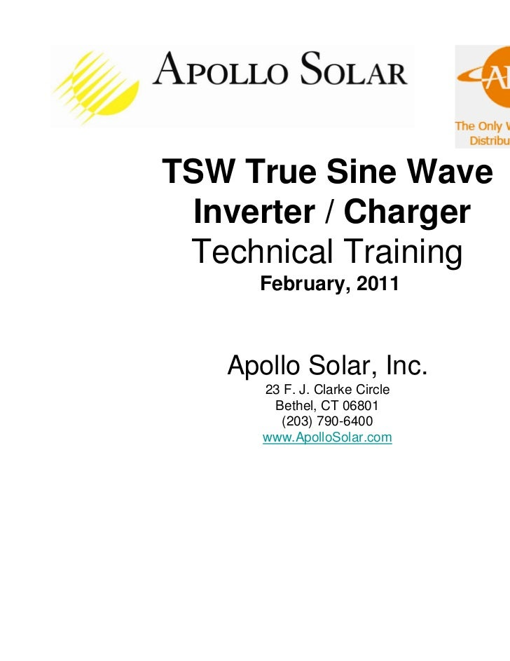 TSW True Sine Wave Inverter / Charger Technical Training     February, 2011   Apollo Solar, Inc.      23 F. J. Clarke Circ...