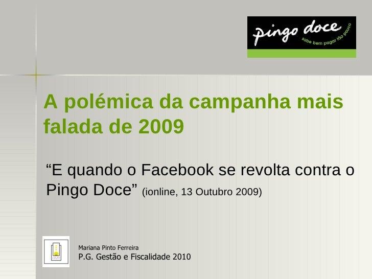 """A polémica da campanha mais falada de 2009 """" E quando o Facebook se revolta contra o Pingo Doce""""  (ionline, 13 Outubro 200..."""