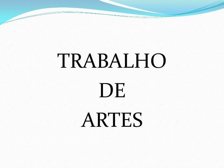 TRABALHO   DE  ARTES