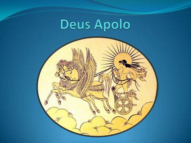  Apolo, também conhecido como Febo (brilhante), na mitologia grega é  considerado o deus da juventude e da luz, identific...