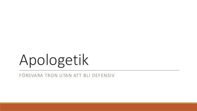 Apologetik FÖRSVARA TRON UTAN ATT BLI DEFENSIV