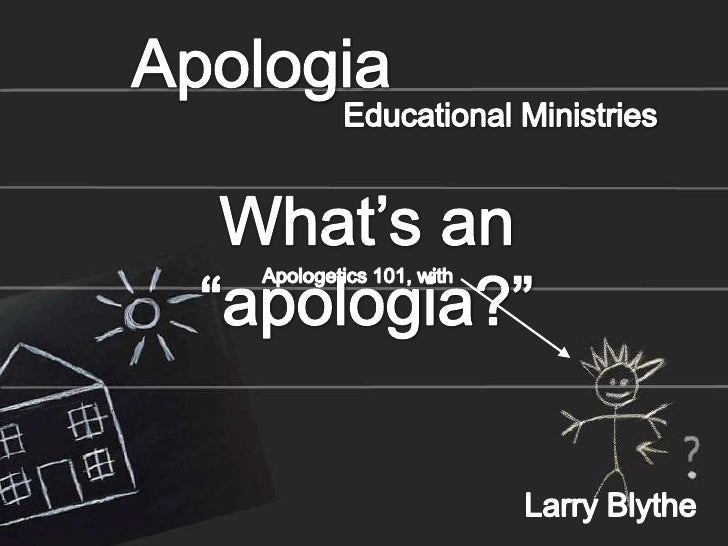 "= How ""apologia"" came to be = Things you should know about apologetics      + Types of apologetics      + Why should we do..."