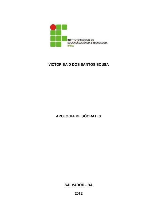 VICTOR SAID DOS SANTOS SOUSA   APOLOGIA DE SÓCRATES       SALVADOR - BA            2012
