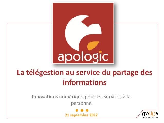 La télégestion au service du partage des              informations    Innovations numérique pour les services à la        ...