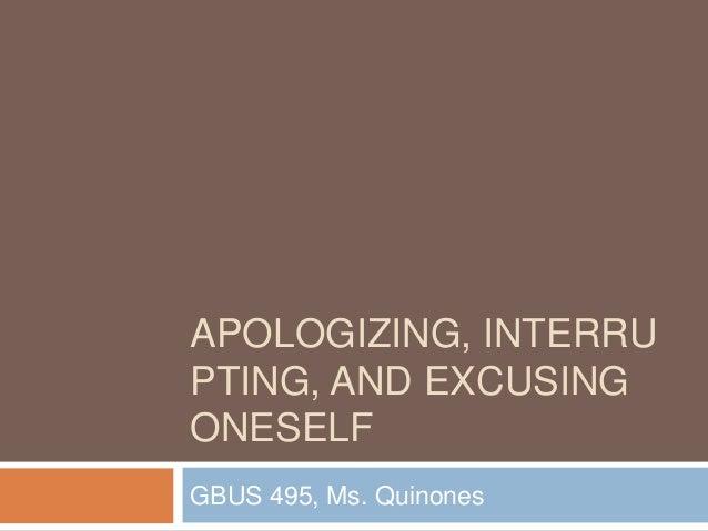 APOLOGIZING, INTERRUPTING, AND EXCUSINGONESELFGBUS 495, Ms. Quinones