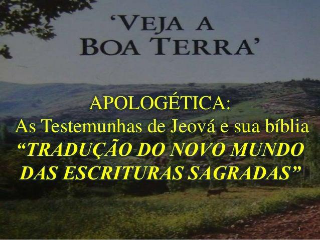 """APOLOGÉTICA:As Testemunhas de Jeová e sua bíblia""""TRADUÇÃO DO NOVO MUNDODAS ESCRITURAS SAGRADAS""""                           ..."""