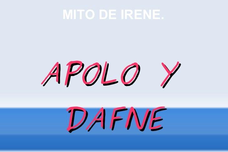 MITO DE IRENE.APOLO Y DAFNE