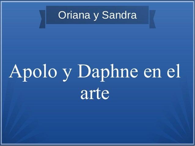 Oriana y Sandra Apolo y Daphne en el arte