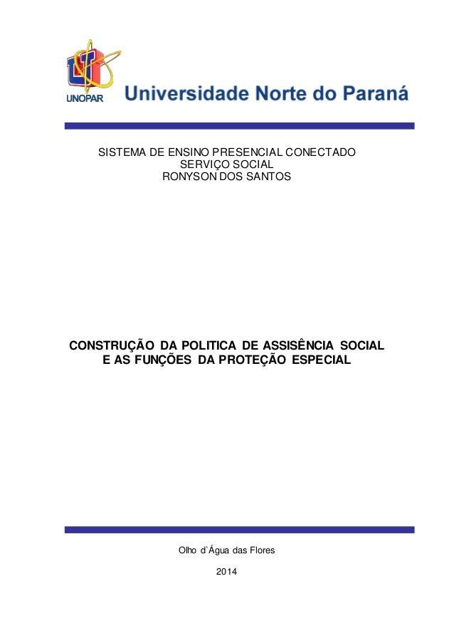 SISTEMA DE ENSINO PRESENCIAL CONECTADO SERVIÇO SOCIAL RONYSON DOS SANTOS CONSTRUÇÃO DA POLITICA DE ASSISÊNCIA SOCIAL E AS ...