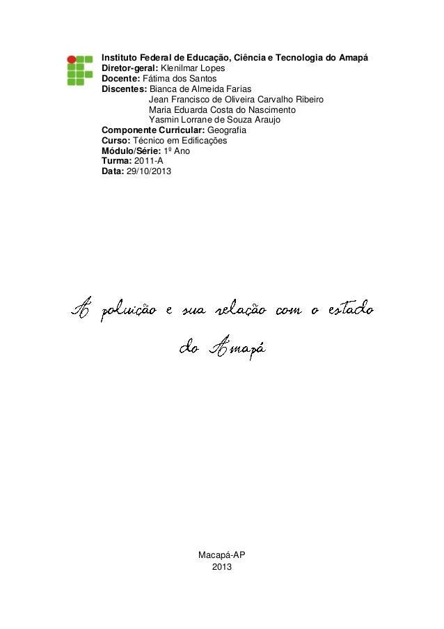 Instituto Federal de Educação, Ciência e Tecnologia do Amapá Diretor-geral: Klenilmar Lopes Docente: Fátima dos Santos Dis...