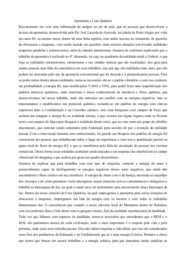 Apometria e Cura Quântica  Recentemente me veio uma informação de amigos no sul do país, que as pessoas que desenvolvem a ...