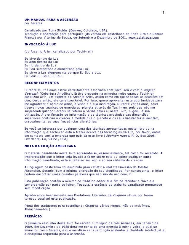 1  UM MANUAL PARA A ASCENSÃO  por Serapis  Canal izado por Tony Stubbs (Denver , Colorado, USA) .  Tradução e adaptação pa...