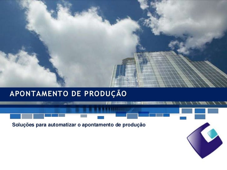 Apontamento de produção<br />Soluçõesparaautomatizar o apontamento de produção<br />