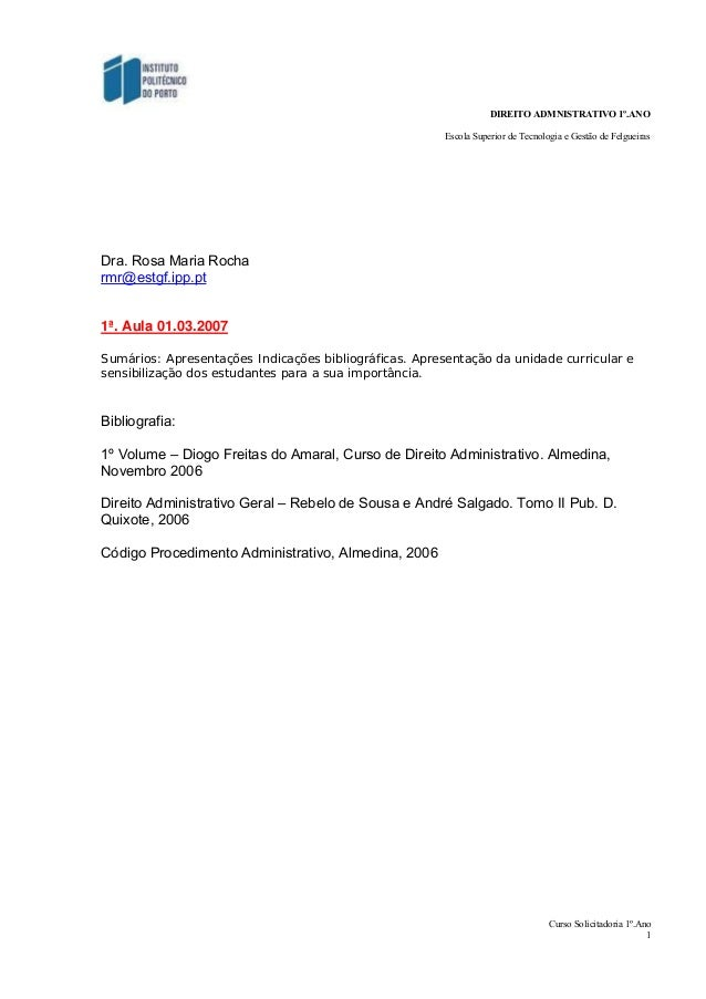 DIREITO ADMNISTRATIVO 1º.ANO Escola Superior de Tecnologia e Gestão de Felgueiras  Dra. Rosa Maria Rocha rmr@estgf.ipp.pt ...