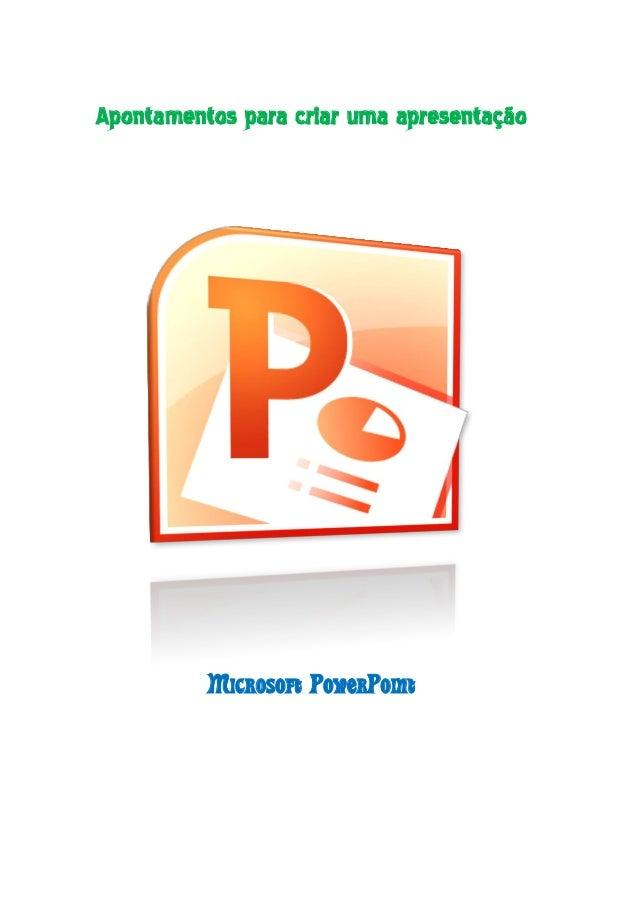 Apontamentos para criar uma apresentação          Microsoft PowerPoint