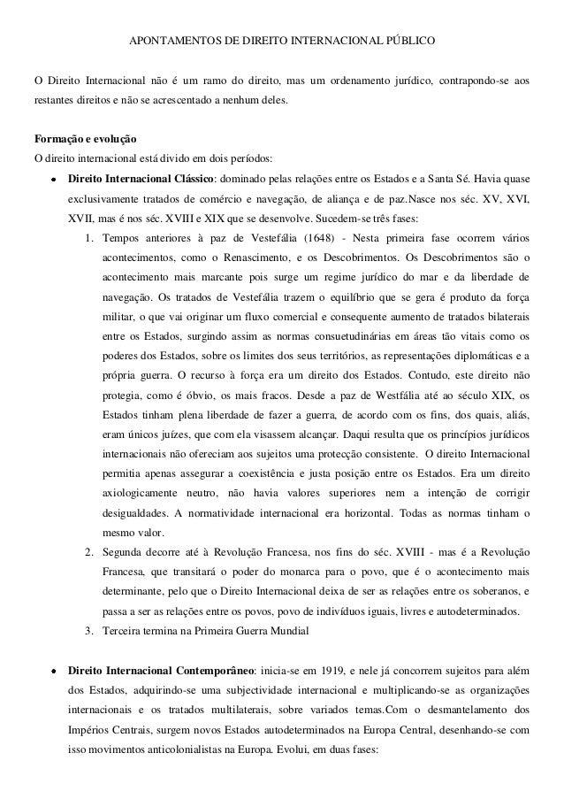 APONTAMENTOS DE DIREITO INTERNACIONAL PÚBLICOO Direito Internacional não é um ramo do direito, mas um ordenamento jurídico...