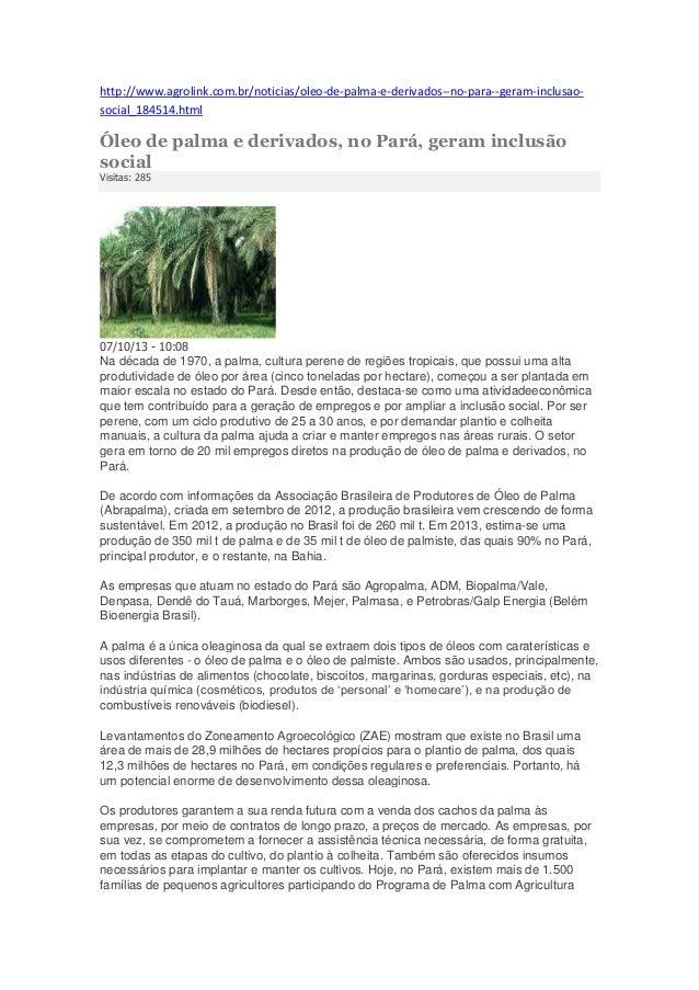 http://www.agrolink.com.br/noticias/oleo-de-palma-e-derivados--no-para--geram-inclusaosocial_184514.html  Óleo de palma e ...