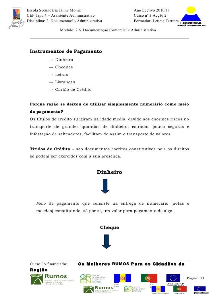 Escola Secundária Jaime Moniz                                    Ano Lectivo 2010/11CEF Tipo 4 – Assistente Administrativo...