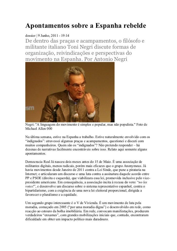 Apontamentos sobre a Espanha rebeldedossier | 9 Junho, 2011 - 19:14De dentro das praças e acampamentos, o filósofo emilita...