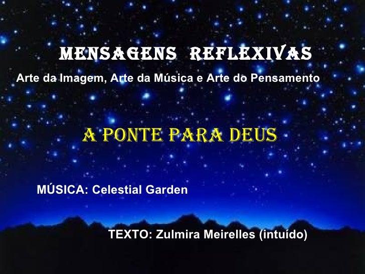 MENSAGENS REFLEXIVAS        MENSAGENS REFLEXIVASArte da Imagem, Arte da Música e Arte do Pensamento  Arte da Imagem, Arte ...