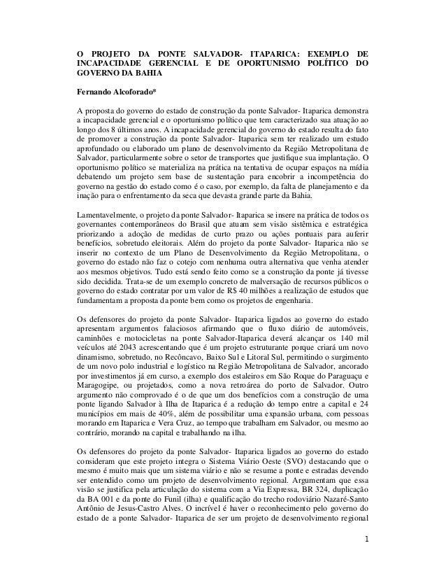 1O PROJETO DA PONTE SALVADOR- ITAPARICA: EXEMPLO DEINCAPACIDADE GERENCIAL E DE OPORTUNISMO POLÍTICO DOGOVERNO DA BAHIAFern...