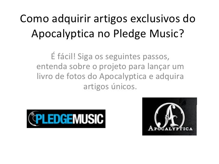 Como adquirir artigos exclusivos do Apocalyptica no Pledge Music? É fácil! Siga os seguintes passos, entenda sobre o proje...