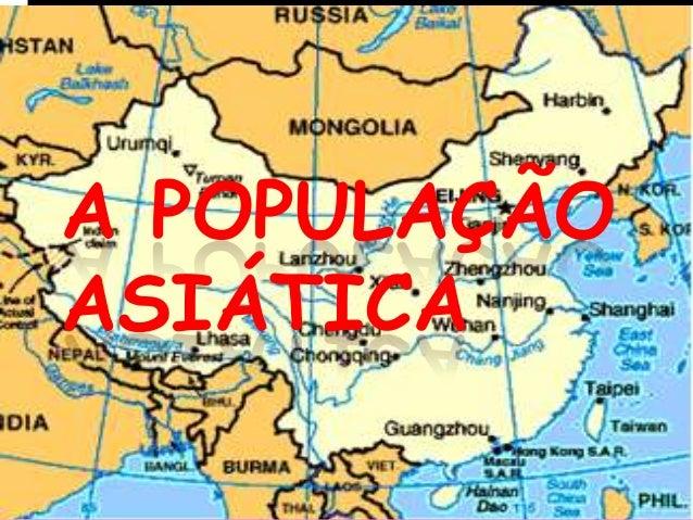 A POPULAÇÃO ASIÁTICA