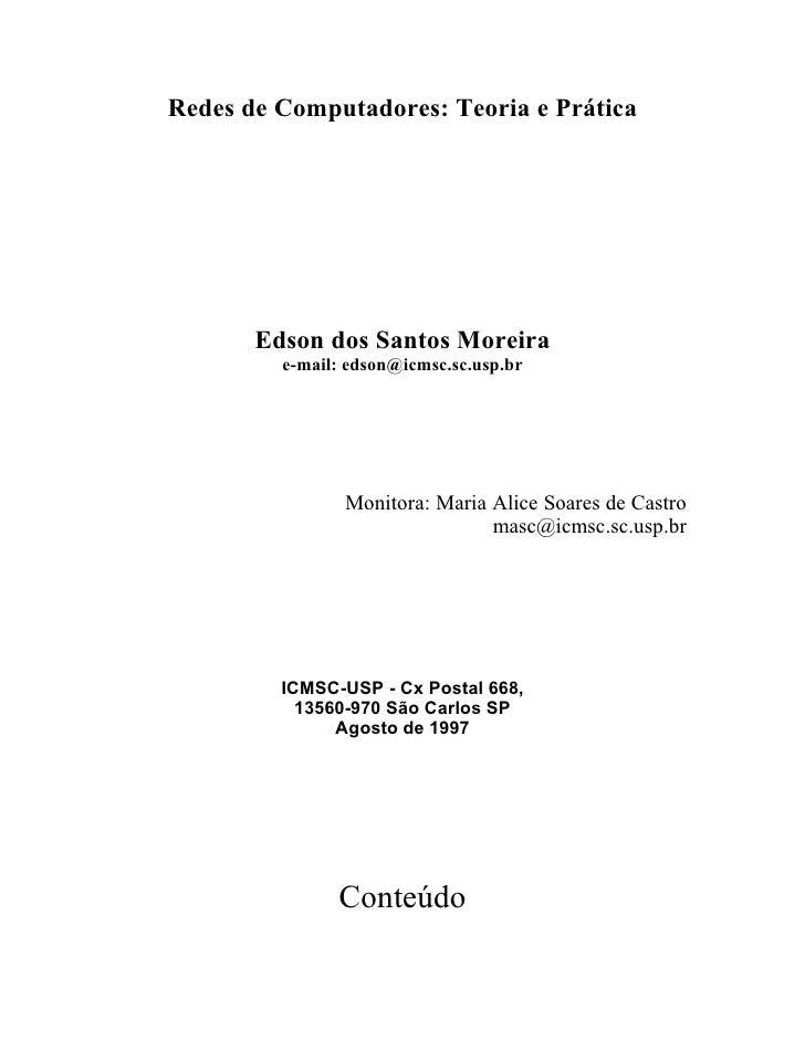 Redes de Computadores: Teoria e Prática            Edson dos Santos Moreira          e-mail: edson@icmsc.sc.usp.br        ...