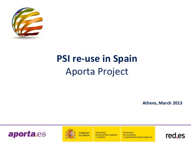 Nº 1 PSI re-use in Spain Aporta Project Athens, March 2013