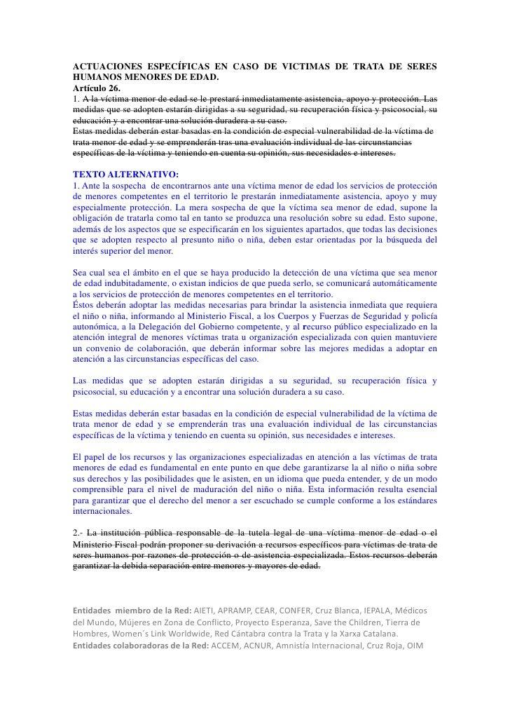 ACTUACIONES ESPECÍFICAS EN CASO DE VICTIMAS DE TRATA DE SERESHUMANOS MENORES DE EDAD.Artículo 26.1. A la víctima menor de ...