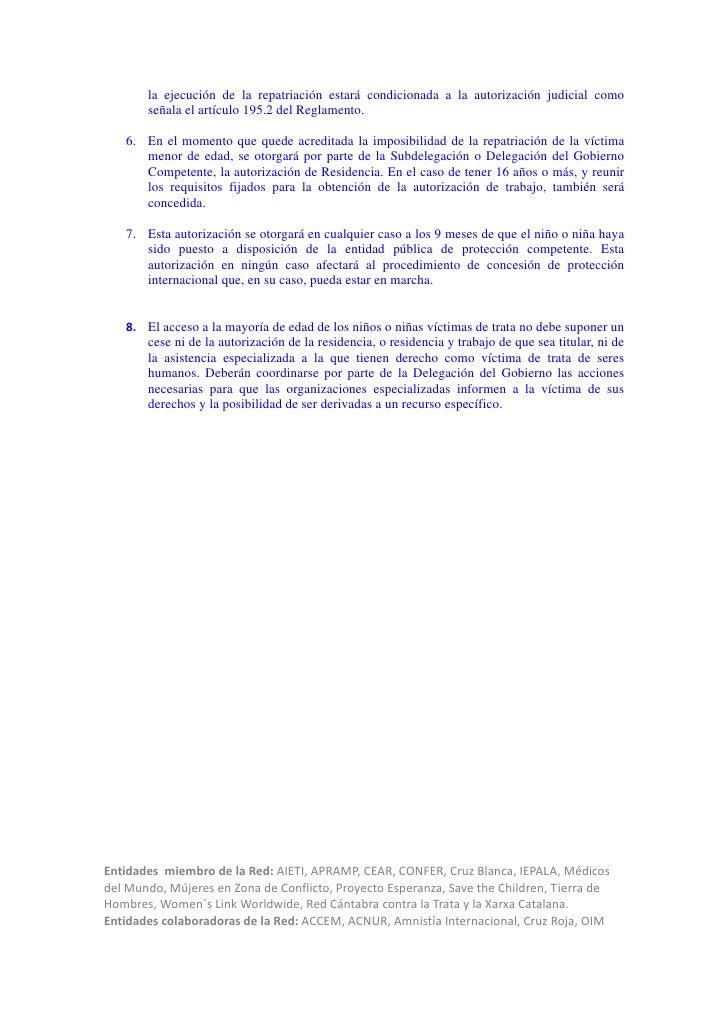 la ejecución de la repatriación estará condicionada a la autorización judicial como       señala el artículo 195.2 del Reg...