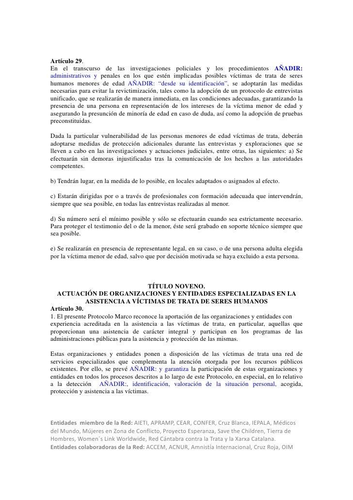 Artículo 29.En el transcurso de las investigaciones policiales y los procedimientos AÑADIR:administrativos y penales en lo...