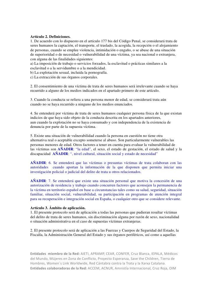 Artículo 2. Definiciones.1. De acuerdo con lo dispuesto en el artículo 177 bis del Código Penal, se considerará trata dese...