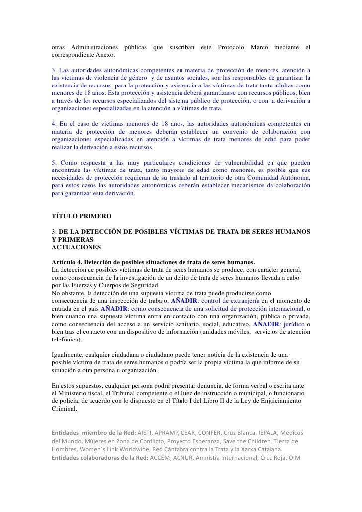 otras Administraciones públicas que suscriban este Protocolo Marco mediante elcorrespondiente Anexo.3. Las autoridades aut...