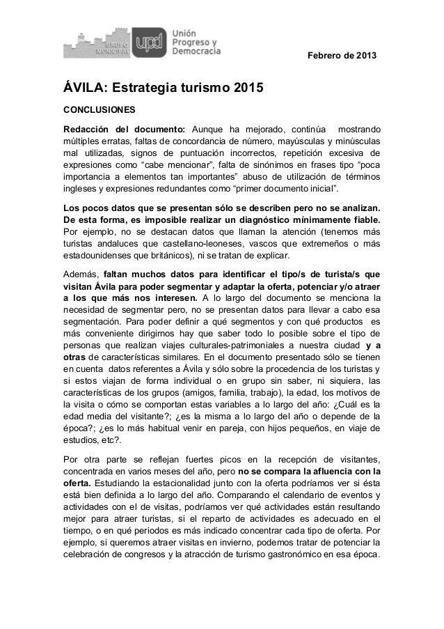 Febrero de 2013ÁVILA: Estrategia turismo 2015CONCLUSIONESRedacción del documento: Aunque ha mejorado, continúa mostrandomú...