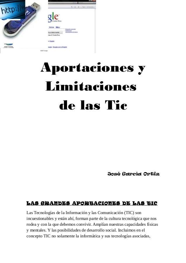 Aportaciones y       Limitaciones         de las Tic                                              José García OrtizLAS GRA...