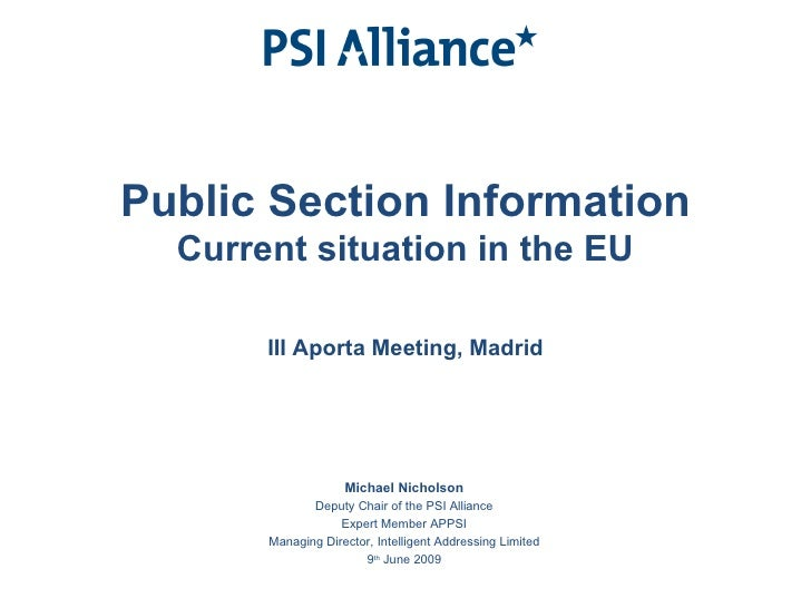 Public Section Information Current situation in the EU III Aporta Meeting, Madrid Michael Nicholson Deputy Chair of the PS...