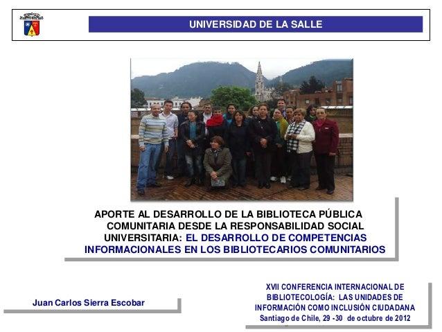 UNIVERSIDAD DE LA SALLE              APORTE AL DESARROLLO DE LA BIBLIOTECA PÚBLICA                COMUNITARIA DESDE LA RES...