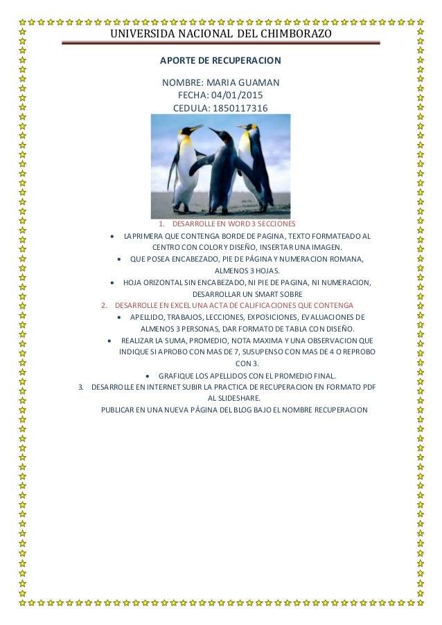 UNIVERSIDA NACIONAL DEL CHIMBORAZO APORTE DE RECUPERACION NOMBRE: MARIA GUAMAN FECHA: 04/01/2015 CEDULA: 1850117316 1. DES...
