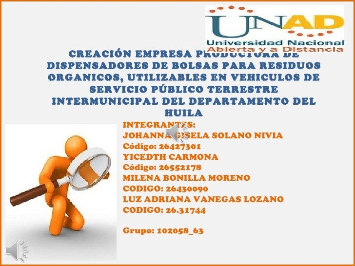 CREACIÓN EMPRESA PRODUCTORA DEDISPENSADORES DE BOLSAS PARA RESIDUOSORGANICOS, UTILIZABLES EN VEHICULOS DE      SERVICIO PÚ...