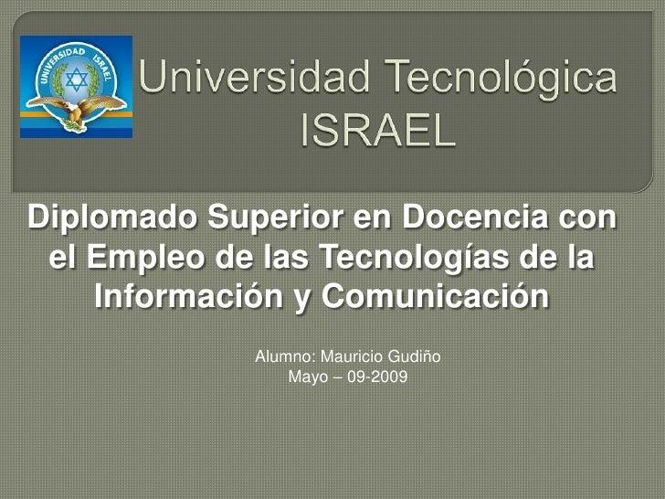 Diplomado Superior en Docencia con  el Empleo de las Tecnologías de la     Información y Comunicación              Alumno:...