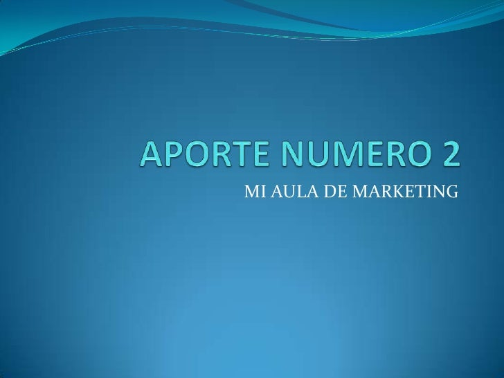 APORTE NUMERO 2<br />MI AULA DE MARKETING<br />