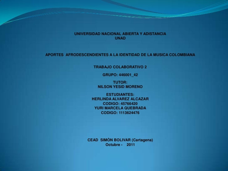 UNIVERSIDAD NACIONAL ABIERTA Y ADISTANCIA                             UNADAPORTES AFRODESCENDIENTES A LA IDENTIDAD DE LA M...