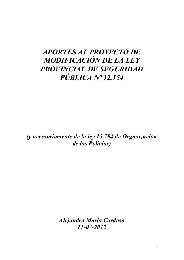 APORTES AL PROYECTO DE MODIFICACIÓN DE LA LEY PROVINCIAL DE SEGURIDAD PÚBLICA Nª 12.154 (y accesoriamente de la ley 13.794...