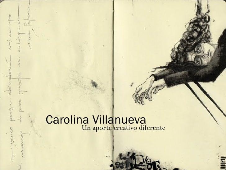 Carolina Villanueva       Un aporte creativo diferente